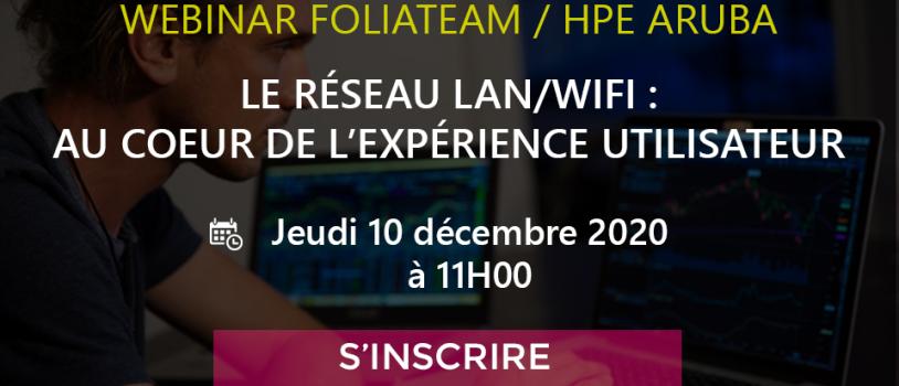 Webinar HPE Aruba : LAN / WIIFI au cœur de l'expérience utilisateur