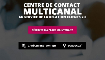 Matinée technologique Bordeaux : Centre de contact multicanal